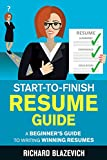 Start-to-Finish Resume Guide: A Beginner s Guide to Writing Winning Resumes (Start-to-Finish Job Search Series)