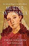 Murder Saturnalia: Just when you thought it was safe to celebrate