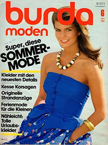 Burda Moden Nr. 06/1982 Super, diese Sommermode