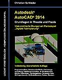 """Autodesk AutoCAD 2014 - Grundlagen in Theorie und Praxis: Viele praktische Übungen am Planbeispiel """"Digitale Fabrikplanung"""": Viele praktische Übungen am Planbeispiel  """"Digitale Fabrikplanung"""""""