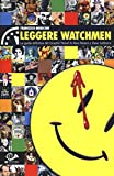 Leggere Watchmen. La guida definitiva del graphic novel di Alan Moore...