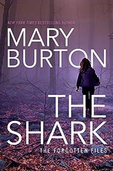 The Shark (Forgotten Files Book 1) by [Mary Burton]