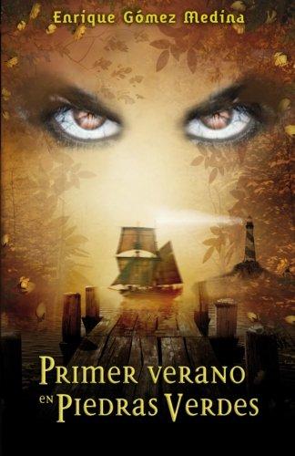 Primer verano en Piedras Verdes: Libro juvenil de Aventuras, Suspense y Fantasía (a partir de 12 años): Volume 1