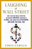 Laughing at Wall Street: How I Beat the Pros at Investing (by Reading Tabloids, Shopping at the Mall, and Connecting on Facebook) and How You Can, Too (English Edition)