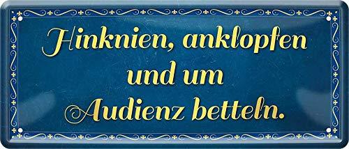 Hinknien, anklopfen und um Audienz Bitten 28 x 12 cm Tür Deko Blechschild 1078