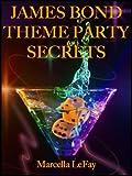 James Bond Theme Party Secrets (English Edition)