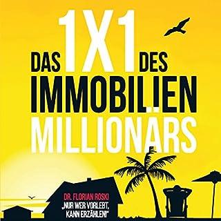 Das 1x1 des Immobilien Millionärs                   Autor:                                                                                                                                 Florian Roski                               Sprecher:                                                                                                                                 Matthias Lühn                      Spieldauer: 3 Std. und 46 Min.     889 Bewertungen     Gesamt 4,5