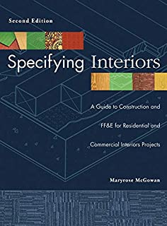 Specifying Interiors: A Guide to Construction and FF&E for Residential and Commercial Interiors Projects
