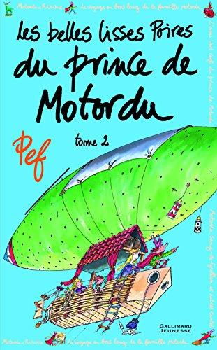 LES BELLES LISSES POIRES DU PRINCE DE MOTORDU T2 - A partir de 6 ans