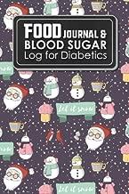 Food Journal & Blood Sugar Log for Diabetics: Blood Glucose Monitoring Booklet, Diabetes Food Log, Glucose Log Book, Cute Winter Snow Cover (Volume 44)