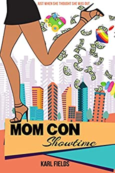 Mom Con: Showtime by [Karl Fields]
