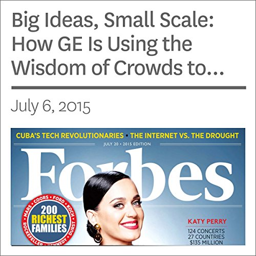 Big Ideas, Small Scale: How GE Is Using the Wisdom of Crowds to Design Better Appliances                   By:                                                                                                                                 Joann Muller                               Narrated by:                                                                                                                                 Ken Borgers                      Length: 3 mins     Not rated yet     Overall 0.0