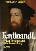 Ferdinand I. - Wider Türken und Glaubensspaltung