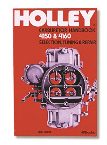 Holley 36-133 Model 4150 & 4160 Carburetor Handbook