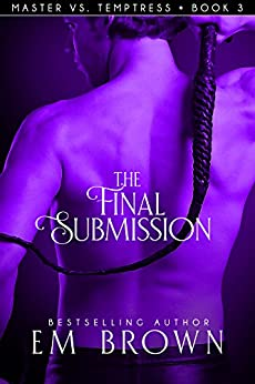 The Final Submission: Book 3 in the Master vs. Temptress Erotic Historical Romance (Master vs.Temptress) Review