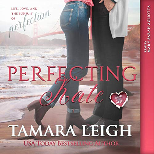 Perfecting Kate     A Head Over Heels Contemporary Romance              By:                                                                                                                                 Tamara Leigh                               Narrated by:                                                                                                                                 Mary Sarah Agliotta                      Length: 10 hrs and 52 mins     8 ratings     Overall 4.6