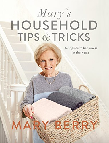 Mary's Household Tips and Tricks: Your Guide to Happiness in the Home (English Edition)