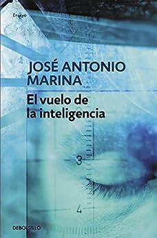 El vuelo de la inteligencia (Spanish Edition) par [José Antonio Marina]