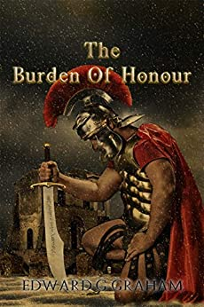 The Burden Of Honour by [Edward Graham]