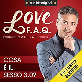 Cosa è il sesso 3.0?     Love F.A.Q. con Marco Rossi              Di:                                                                                                                                 Marco Rossi                               Letto da:                                                                                                                                 Marco Rossi                      Durata:  14 min     8 recensioni     Totali 4,8