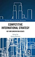 Competitive International Strategy: Key Implementation Issues (Routledge Research in Strategic Management)