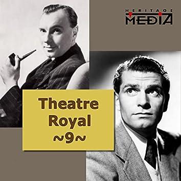Theatre Royal, Vol. 9