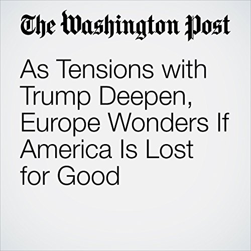 As Tensions with Trump Deepen, Europe Wonders If America Is Lost for Good copertina