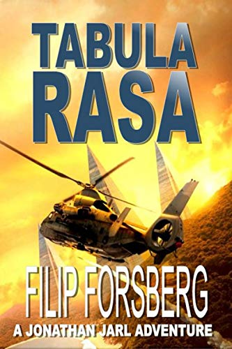Tabula Rasa: A first contact near future science fiction thriller (Jonathan Jarl Series Book 1) by [Filip Forsberg]