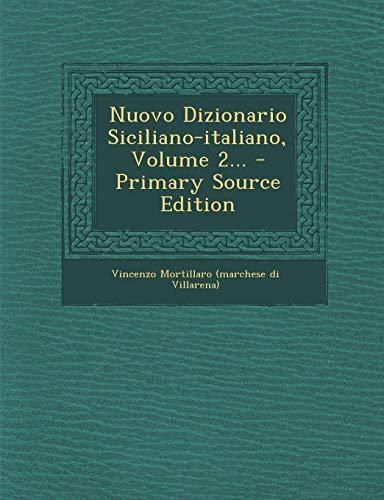 Nuovo Dizionario Siciliano-Italiano, Volume 2... - Primary Source Edition