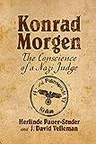 Konrad Morgen: The Conscience of a Nazi Judge - H. Pauer-Studer