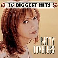 16 Biggest Hits by Patty Loveless (2007-05-03)