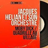 Moby Dick / Quadrille au village (feat. Les Angels, Roger Courcel) [Mono Version]
