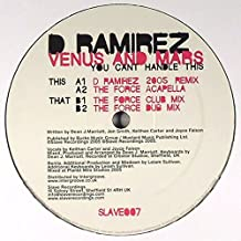 D. Ramirez Presents Venus And Mars / You Can't Handle This