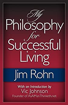 My Philosophy for Successful Living by [Jim Rohn, Vic Johnson]