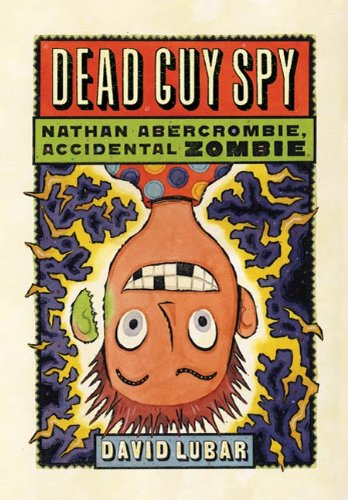 Dead Guy Spy (Nathan Abercrombie, Accidental Zombie Book 2) (English Edition)