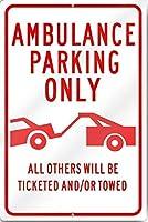 面白い金属ノベルティサインアルミニウム、救急車駐車場のみの看板、家のための面白い警告サイン、金属通知危険サイン、私有財産サイン、ガーデンゲートサイン