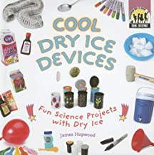 Cool Dry Ice Devices: Fun Science Projects with Dry Ice (Cool Science (Hardcover))