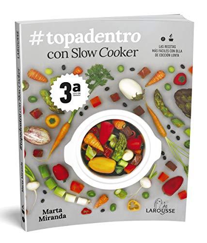 #Topadentro con Slow cooker: Las recetas más fáciles con olla de cocción lenta (LAROUSSE - Libros Ilustrados  Prácticos)