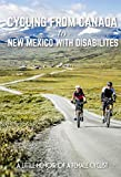 Cycling From Canada To New Mexico With Disabilites A Little Memoir Of A Female Cyclist: Cycling Fiction (English Edition)