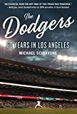 The Dodgers: 60 Years in Los Angeles - Michael Schiavone