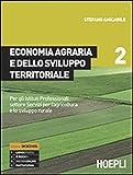 Economia agraria e dello sviluppo territoriale. Per gli Ist. professionali per l'agricoltu...