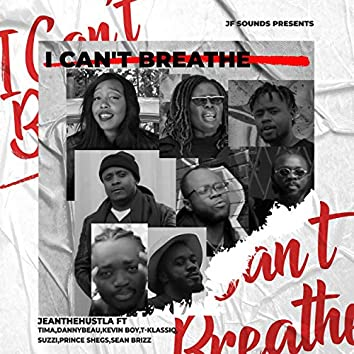 I Can't Breathe (feat. Tima, DannyBeau, Kevin Boy, T-Klassiq, Suzzi, Prince Shegs & Sean Brizz)