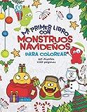 Mi primer libro con monstruos navideños para colorear: 60 diseños y 120 páginas con monstruos...
