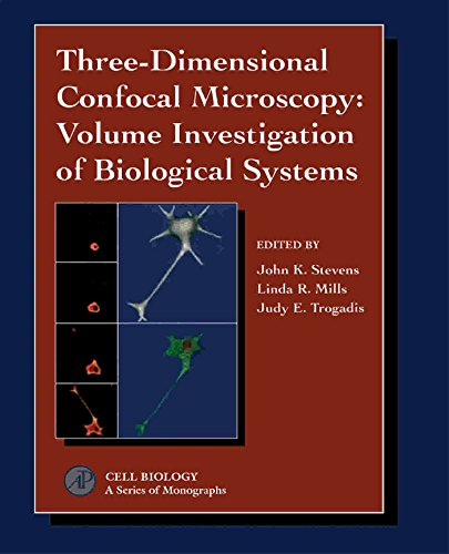 Three-Dimensional Confocal Microscopy: Volume Investigation of Biological Specimens (Cell Biology) (English Edition)