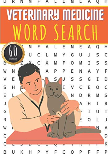 Veterinary Medicine Word Search: 60 Puzzles with Word Scramble | Challenging Veterinarian Word Search | More Than 400 Words On Doctor Vet & Veterinary ... and Technical Vocabulary | Veterinarians Gift