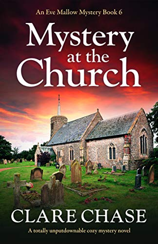Mystery at the Church: A totally unputdownable cozy mystery novel (An Eve Mallow Mystery Book 6) by [Clare Chase]