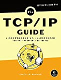 The TCP/IP Guide: A Comprehensive, Illustrated Internet Protocols Reference...