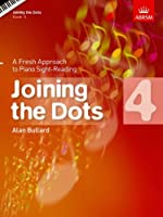 Joining the Dots, Book 4 (Piano): A Fresh Approach to Piano Sight-Reading (Joining the dots (ABRSM))