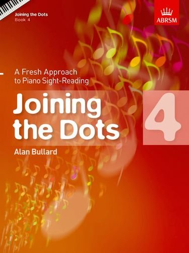 Bullard, A: Joining the Dots, Book 4 (Piano) (Joining the dots (ABRSM))
