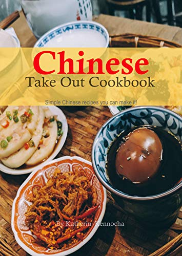 Chinese Take out Cookbook: Simple Chinese recipes you can make it! (English Edition)